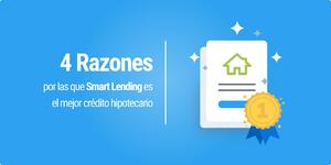 4 razones Smart Lending mejor hipoteca